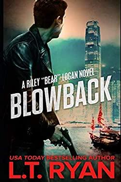 Blowback (Bear Logan Thrillers)