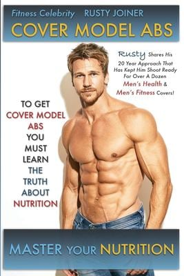 COVER MODEL ABS: THE TRUTH ABOUT NUTRITION