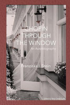 Chopin Through the Window: An Autobiography