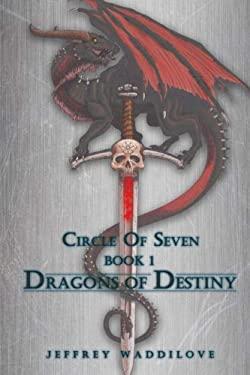 Circle of Seven Book 1: Dragons of Destiny (Volume 1)