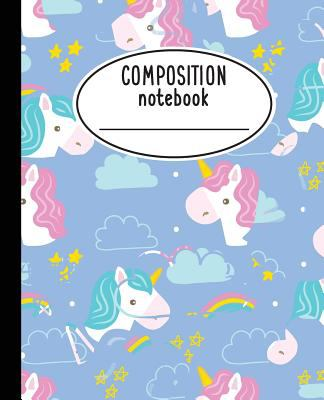 Composition Notebook: Cute Unicorn Notebook 7.5x9.25 - Wide Ruled Composition Notebook 100 Pages: Composition Notebook For School (Composition Noteboo