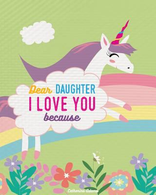 Dear Daughter I Love You Because: Rhyming Unicorn Story Book