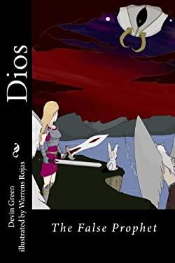 Dios:The False Prophet (Volume 1)