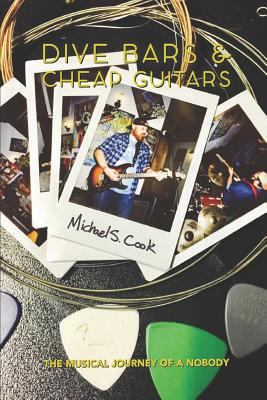 Dive Bars & Cheap Guitars: The Musical Journey of a Nobody