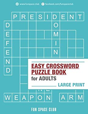 Easy Crossword Puzzle Books for Adults Large Print: Crossword Easy Puzzle Books (Crossword and Word Search Puzzle Books for Adults) (Volume 1)