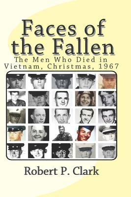 Faces of the Fallen: The Men Who Died in Vietnam, Christmas, 1967