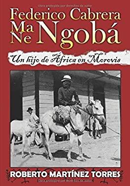 Federico Cabrera Ma/Ne Ngob: Un hijo de frica en Morovis (Spanish Edition)