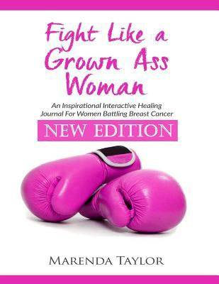 Fight Like A Grown Ass Woman: NEW EDITION For Women Battling Breast Cancer