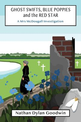 Ghost Swifts, Blue Poppies and the Red Star (Mrs McDougall Investigates)