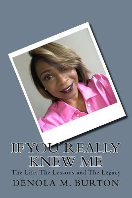 If You Really Knew Me: The Life, The Lessons and The Legacy