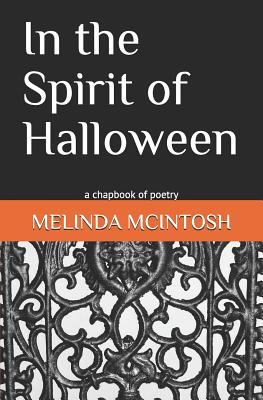 In the Spirit of Halloween: a chapbook of poetry