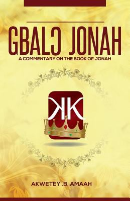 Jonah: A Commentary On The Book Of Jonah
