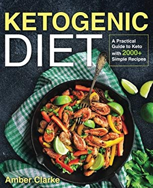 Ketogenic Diet: A Practical Guide to Keto with 100+ Simple Recipes (LCHF Essentials)