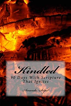 Kindled: 90 Days With Scripture That Ignites