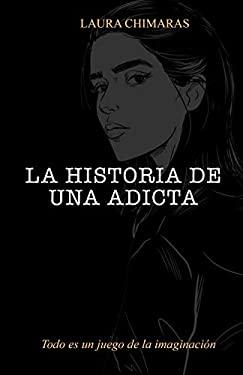 La historia de una adicta (Spanish Edition)