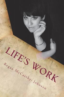 Life's Work: Hard Lessons, and Whole Truths