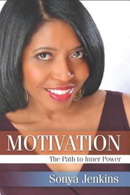 MOTIVATION: The Path to Inner Power