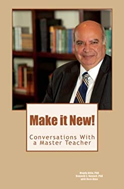 Make it New!: Conversations With A Master Teacher