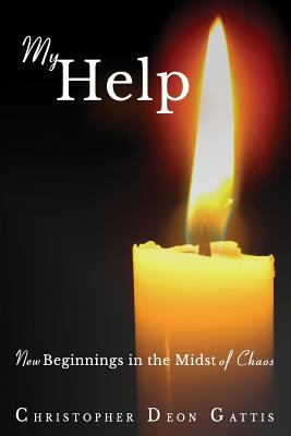 My Help: New Beginnings In the Midst of Chaos