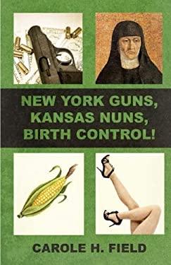 New York Guns, Kansas Nuns, Birth Control!