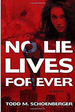 No Lie Lives Forever: A Novel