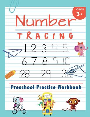 Number Tracing |  Preschool Practice Workbook: Learn to Trace Numbers 1-20 | Essential Reading And Writing Book for Pre K, Kindergarten and Kids Ages