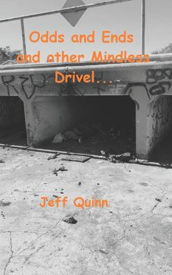 Odds and Ends and other Mindless Drivel