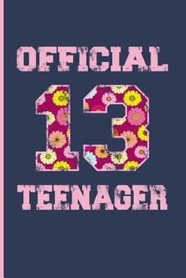 Official Teenager 13: 13 Year Old Girls Gifts 13th Birthday Gifts For Girls - Blank Lined Journal Notebook Planner