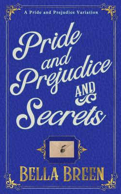 Pride and Prejudice and Secrets: A Pride and Prejudice Variation (The Poison Series)