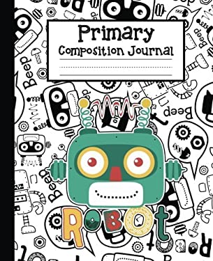 Primary Composition Journal: Notebook For School (Grade K-2) - Creative Your Kids Story Draw and Write Journal - Handwriting Notebook With 108 Pages: