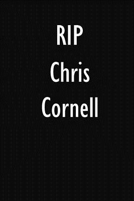 Rip Chris Cornell Chris Cornell Diary Journal Notebook By Tribute Notebooks 9781727415544 Reviews Description And More Betterworldbooks Com