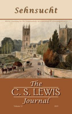 Sehnsucht: The C. S. Lewis Journal: Volume 13, 2019