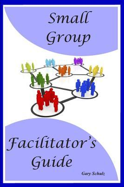 Small Group Facilitator's Guide