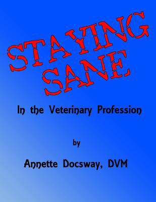 Staying Sane: In The Veterinary Profession