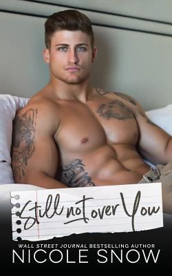 Still Not Over You: An Enemies to Lovers Romance