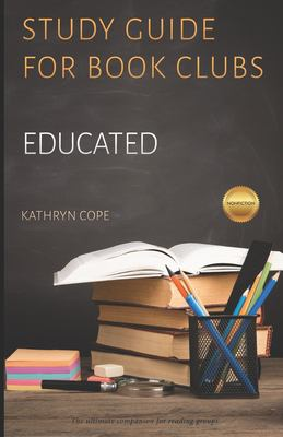 Study Guide for Book Clubs: Educated (Study Guides of Book Clubs)