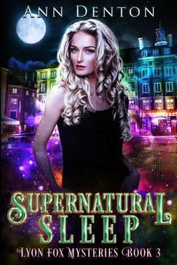 Supernatural Sleep: An Urban Fantasy Mystery (The Lyon Fox Mysteries)