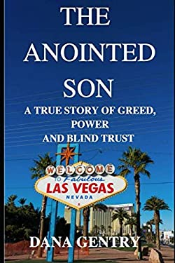 The Anointed Son: A True Story of Greed, Power and Blind Trust