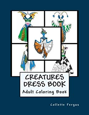 The Creatures Dress Book: Coloring Book (Dress Book Series) (Volume 5)
