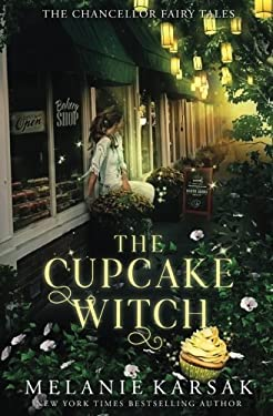 The Cupcake Witch (The Chancellor Fairy Tales) (Volume 2)