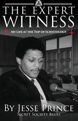 The Expert Witness: My Life at the Top of Scientology