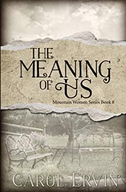 The Meaning of Us (Mountain Women Series) (Volume 8)