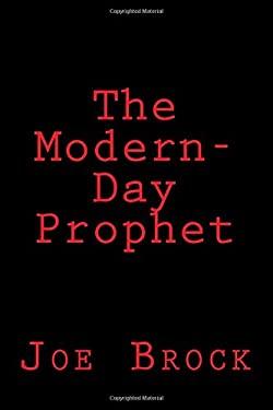The Modern-Day Prophet