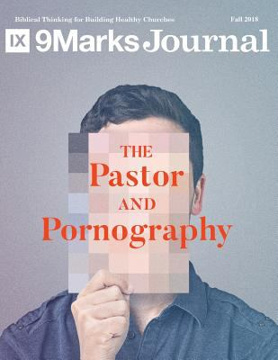 The Pastor and Pornography | 9Marks Journal