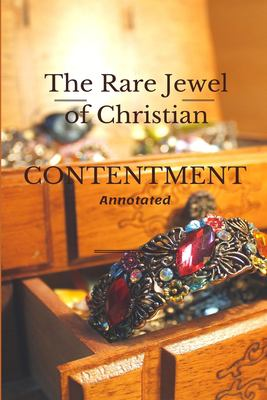 The Rare Jewel of Christian Contentment: Annotated
