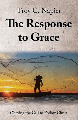 The Response to Grace: Obeying the Call to Follow Christ