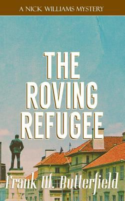 The Roving Refugee (A Nick Williams Mystery)
