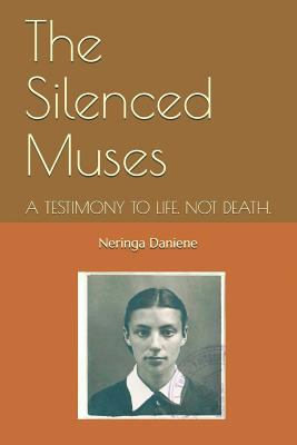 The Silenced Muses: A Story About Life. Not Death.