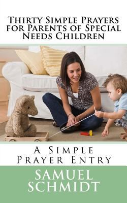 Thirty Simple Prayers for Parents of Special Needs Children (Simple Prayer Series)