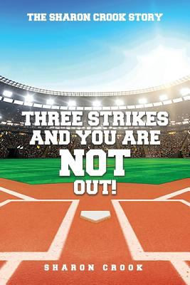Three Strikes and You're Not Out: The Sharon Crook Story